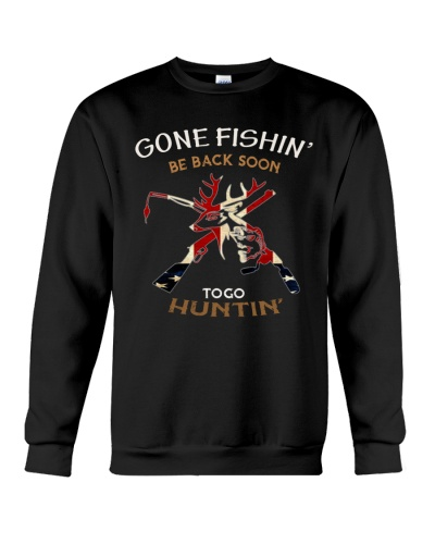 Gone Fishing Be Back To Go Hunting-sthirt
