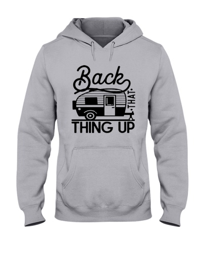 Back that thing up camping funny tshirt
