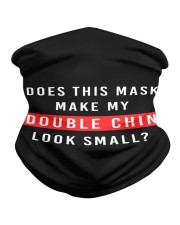 Mask make my double chin look small Neck Gaiter thumbnail