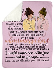 """To my bestie the one who needs you till the end Large Sherpa Fleece Blanket - 60"""" x 80"""" front"""