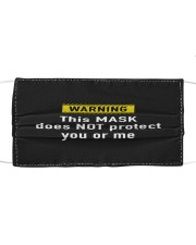 WARNING this mask does not protect you or me Cloth face mask front