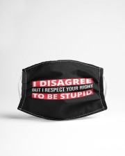 I Disagree But I Respect Your Right To Be Stupid Cloth face mask aos-face-mask-lifestyle-22