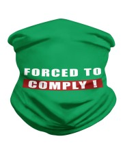 Forced To Comply Mask Neck Gaiter thumbnail