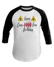 Happy Quar-Four-Tine Birthday Baseball Tee tile