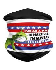 I'm Alive On Election Day v2 Neck Gaiter tile