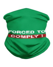 Forced To Comply Neck Gaiter thumbnail