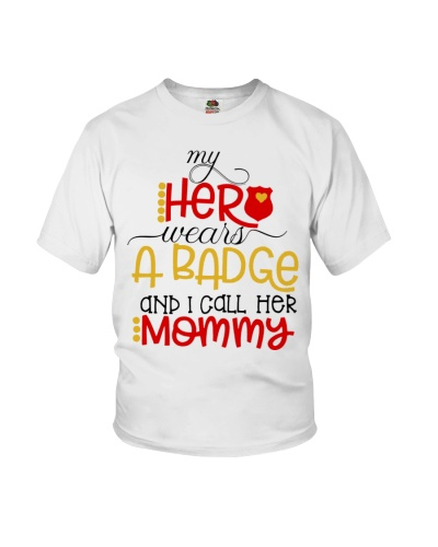 My hero wear a badge and i call her mommy