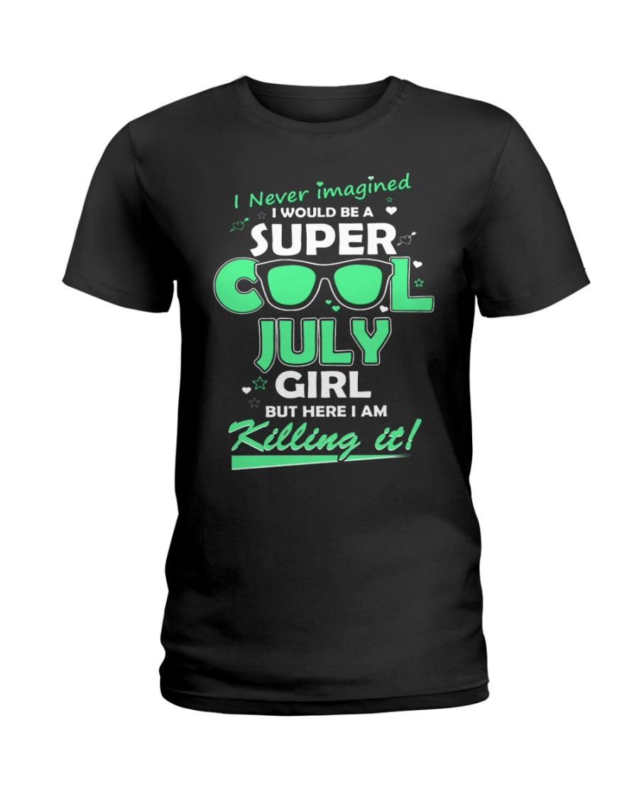Super cool July Girl Ladies T-Shirt