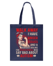 Walk away - I have anger issues Tote Bag thumbnail