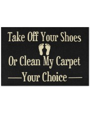 """Take Off Your Shoes Or Clean My Carpet Your Choice Doormat  Doormat 22.5"""" x 15""""  front"""