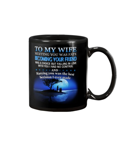 To My Wife Meeting you was fate become your friend