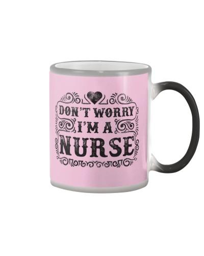 I Am A Nurse So Worry No More