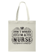 I Am A Nurse So Worry No More Tote Bag thumbnail