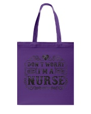 I Am A Nurse So Worry No More Tote Bag front