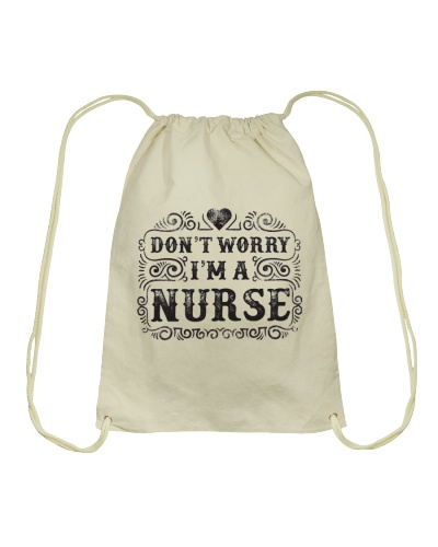 I Am A Nurse So Worry No More