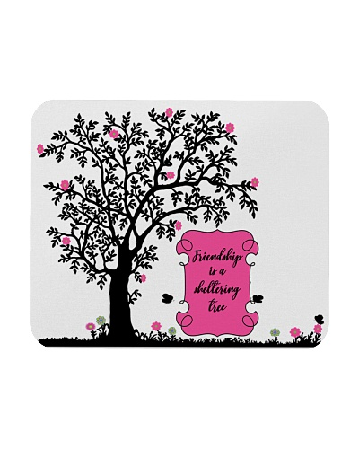 Friendship is a Sheltering Tree Mousepad