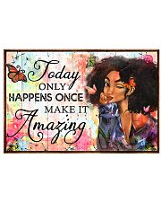 Today only happens once make it amazing 17x11 Poster front