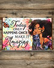 Today only happens once make it amazing 17x11 Poster poster-landscape-17x11-lifestyle-14