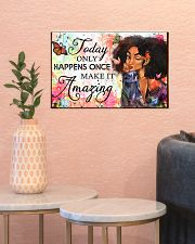 Today only happens once make it amazing 17x11 Poster poster-landscape-17x11-lifestyle-21