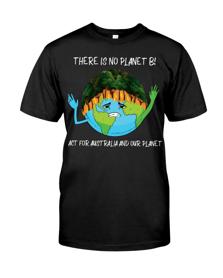 ACT FOR AUSTRALIA AND OUR PLANET Classic T-Shirt