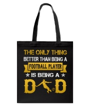 A Football player and a dad Tote Bag thumbnail