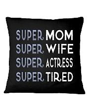 Super Actress Mom Square Pillowcase thumbnail