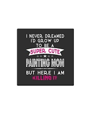 SUPER CUTE A PAINTING MOM Square Magnet thumbnail