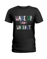 Wake up and workout Ladies T-Shirt tile