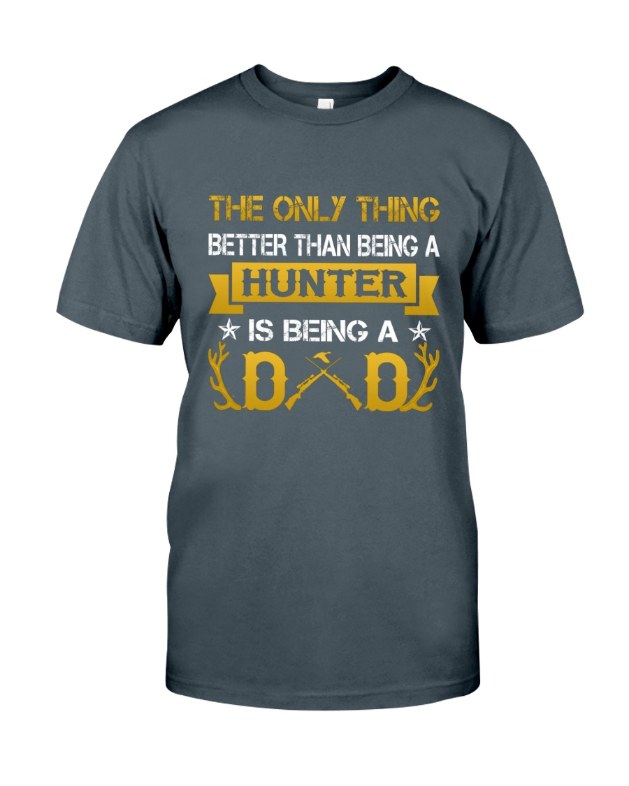 A hunter and a dad Classic T-Shirt