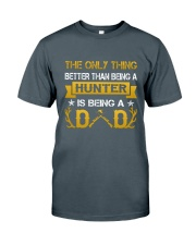A hunter and a dad Classic T-Shirt front