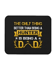 A hunter and a dad Mousepad thumbnail