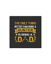 A hunter and a dad Square Magnet thumbnail