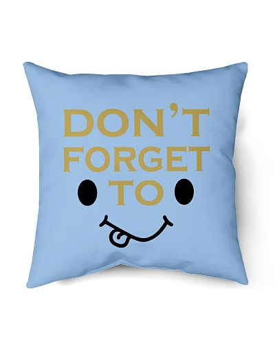 Don't forget to