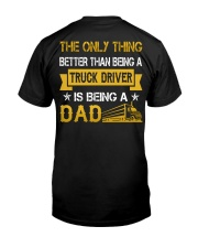 A truck driver and a dad Classic T-Shirt back