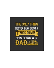 A truck driver and a dad Square Magnet thumbnail