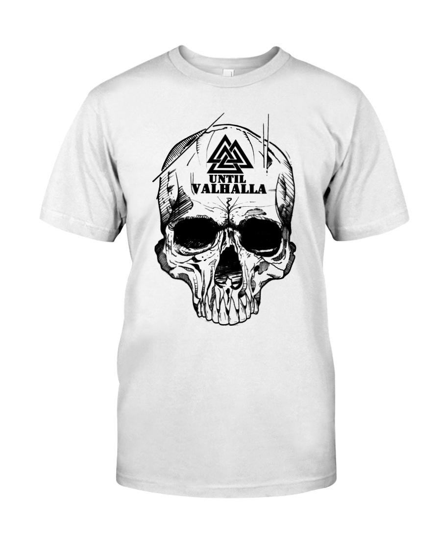 Until Valhalla Shirts - Viking Shirt Classic T-Shirt