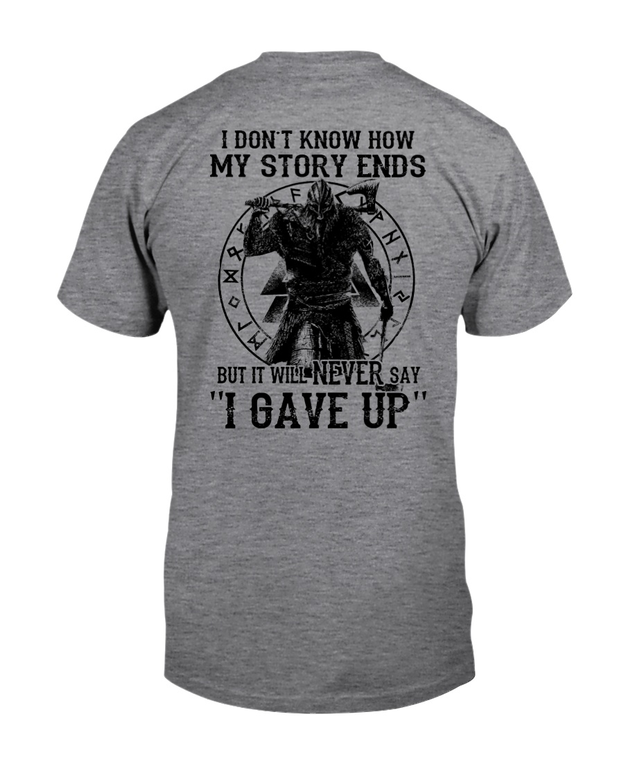 IT WILL NEVER SAY ''I GAVE UP''  - VIKING SHIRT Classic T-Shirt