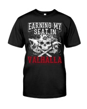 Viking Shirt : Earning My Seat In Valhalla Classic T-Shirt front