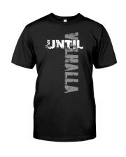 Until Valhalla - Viking Shirt Classic T-Shirt front