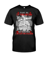 Viking Shirt - I Am Old For A Reason Classic T-Shirt front
