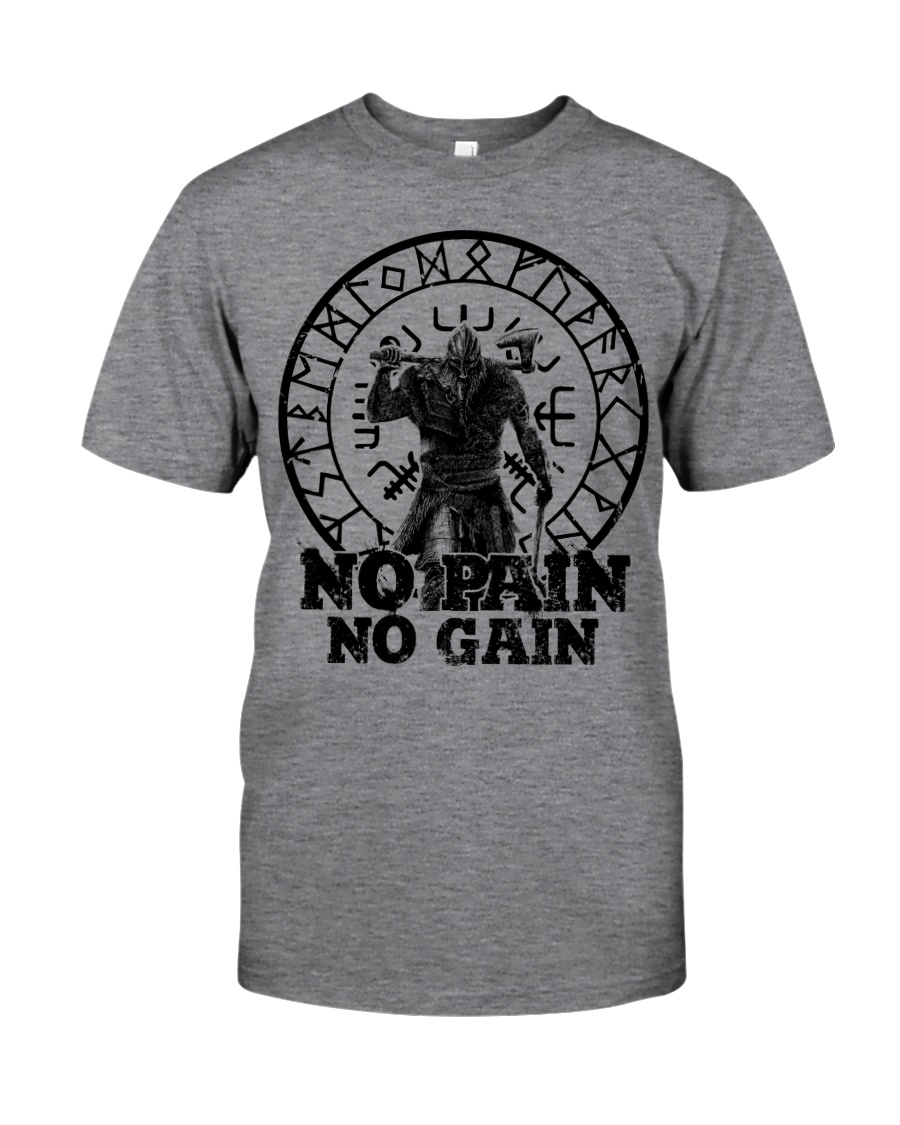 Viking Shirts : No Pain No Gain Viking Classic T-Shirt