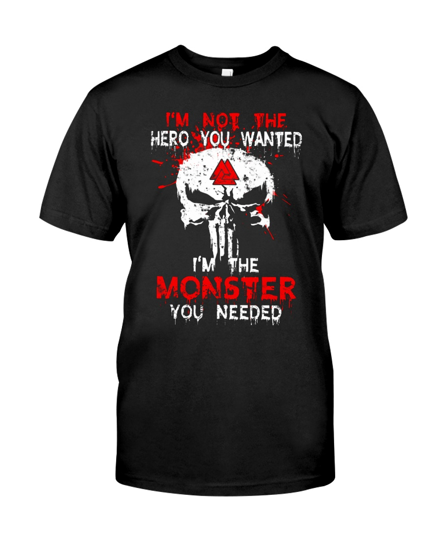 NOT THE HERO YOU WANTED - Viking Shirt Classic T-Shirt