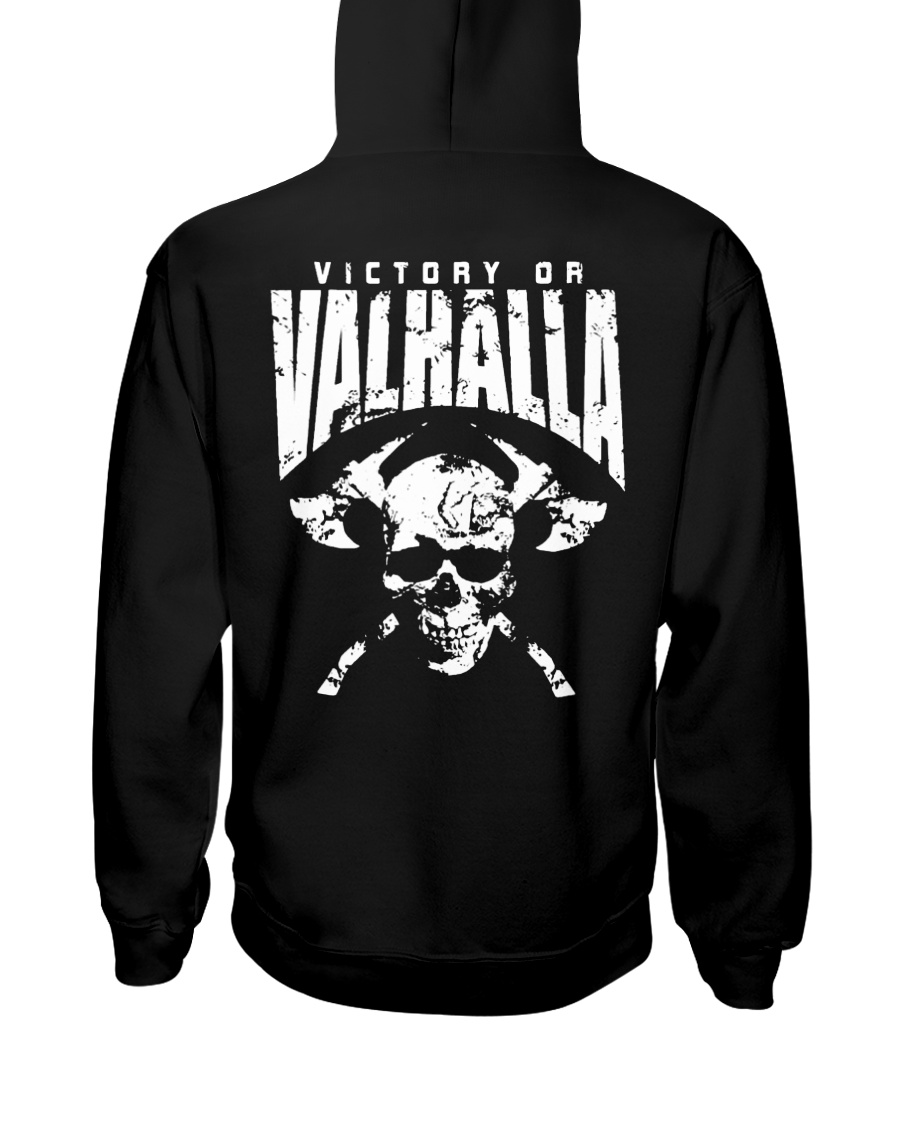 Victory Or Valhalla - Viking Shirt Hooded Sweatshirt