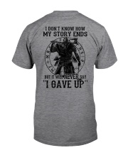 IT WILL NEVER SAY ''I GAVE UP''  - VIKING SHIRT Classic T-Shirt back