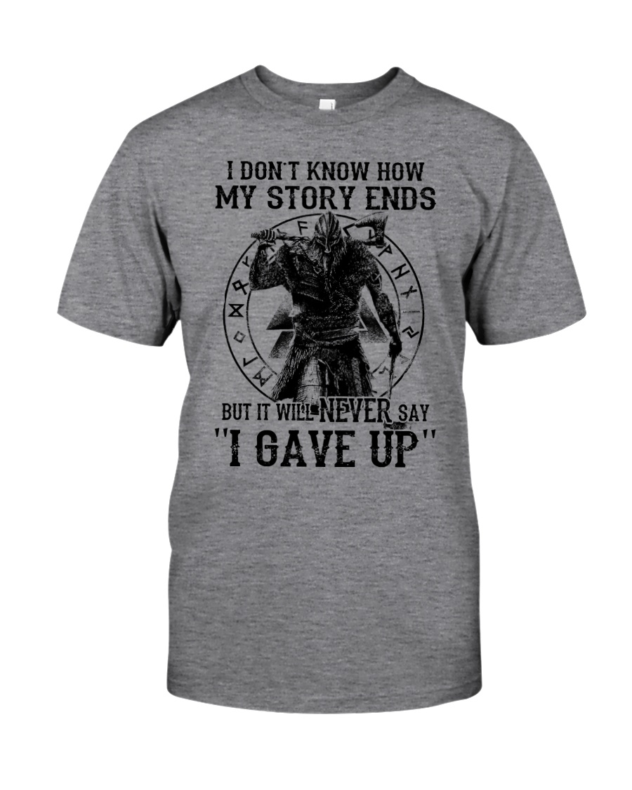 IT WILL NEVER SAY ''I GAVE UP''  - VIKING T-SHIRTS Classic T-Shirt