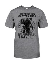IT WILL NEVER SAY ''I GAVE UP''  - VIKING T-SHIRTS Classic T-Shirt front