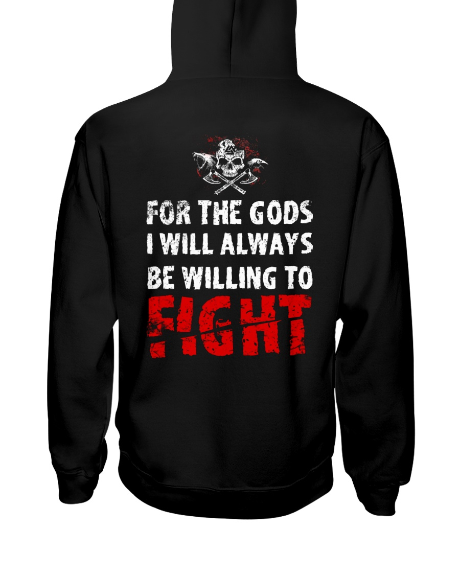 Be Willing To Fight - Viking Shirt Hooded Sweatshirt