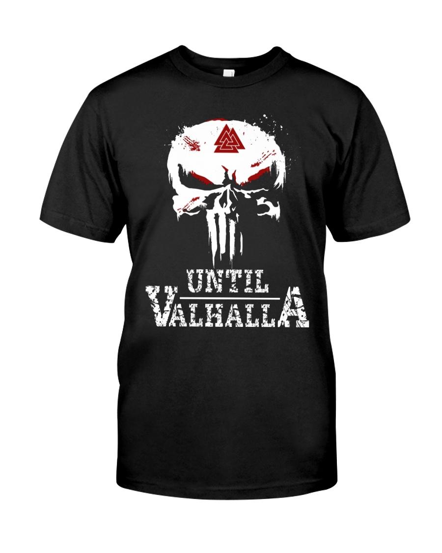 Until Valhalla Shirt - Viking Shirt Classic T-Shirt