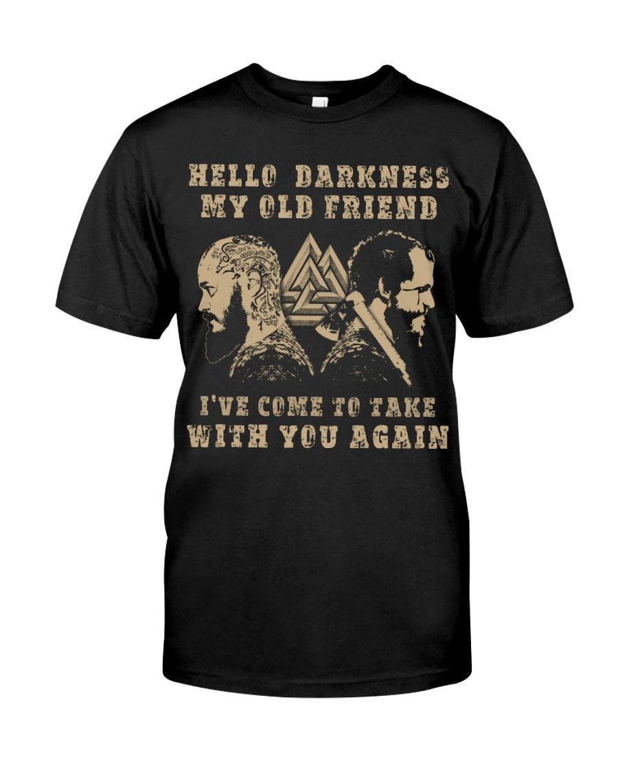 HELLO DARKNESS MY OLD FRIEND - VIKING T-SHIRTS Classic T-Shirt