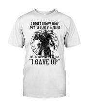 Viking T-shirts : IT WILL NEVER SAY ''I GAVE UP'' Classic T-Shirt front